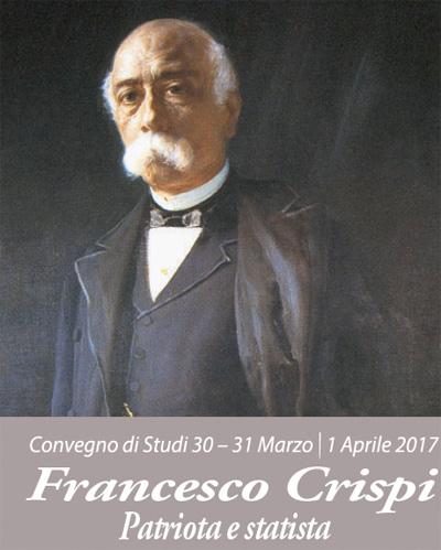 "Convegno di studi: ""Francesco Crispi"" Patriota e statista"